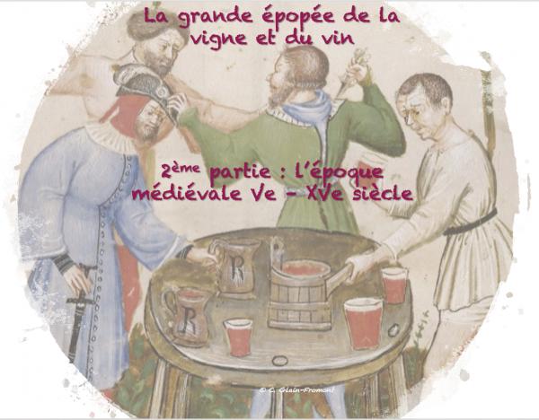 La grande épopée de la vigne et du vin épisode 2 : le Moyen Âge